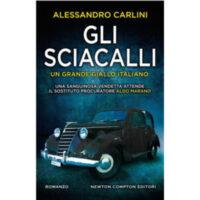 """""""Gli sciacalli"""" di Alessandro Carlini"""