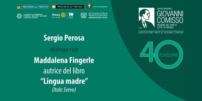 Premio Comisso-Rotary Club Treviso under 35: Sergio Perosa dialoga con Maddalena Fingerle