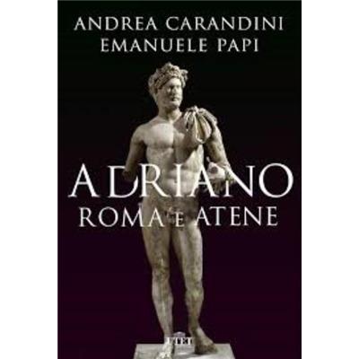 """""""Adriano Roma e Atene"""" di Andrea Carandini e Emanuele Papi"""