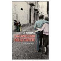 Amedeo La Mattina, L'incantesimo delle civette
