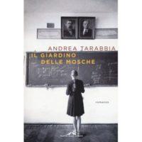 Andrea Tarabbia, Il giardino delle mosche