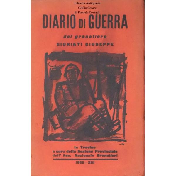 Diario di guerra del granatiere Giuriati Giuseppe