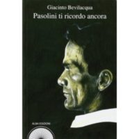 Giacinto Bevilacqua e AAVV., Pasolini ti ricordo ancora