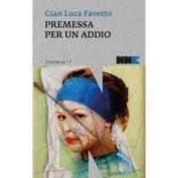 Gian Luca Favetto, Premessa per un addio