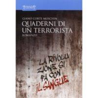 Giano Corte Moschin, Quaderni di un terrorista