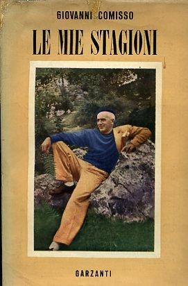 Giovanni Comisso - Le mie stagioni