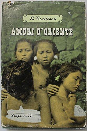 """""""Amori d'oriente"""" di Giovanni Comisso, Longanesi, 1949"""