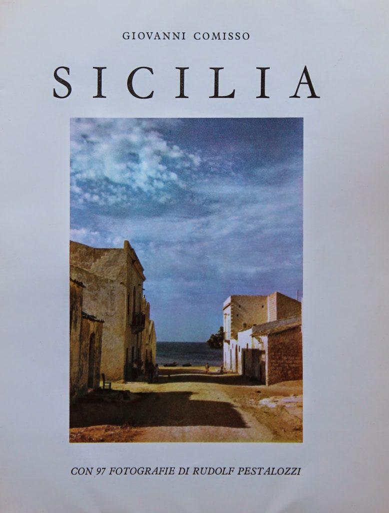 Giovanni Comisso - Sicilia. Fotografie di  Rudolph Pestalozzi (ed. Pierre Callier)