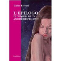 """Guido Ferrari, L'epilogo di """"storia di un amore disperato"""""""