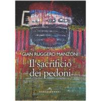 """""""Il sacrificio dei pedoni"""" di Gian Ruggero Manzoni"""