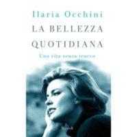 Ilaria Occhini, La bellezza quotidiana
