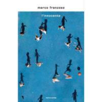 """L'innocente"""" di Marco Franzoso"""