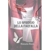 Manuela Mazzi, Lo sfregio della farfalla