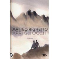 Matteo Righetto, Apri gli occhi