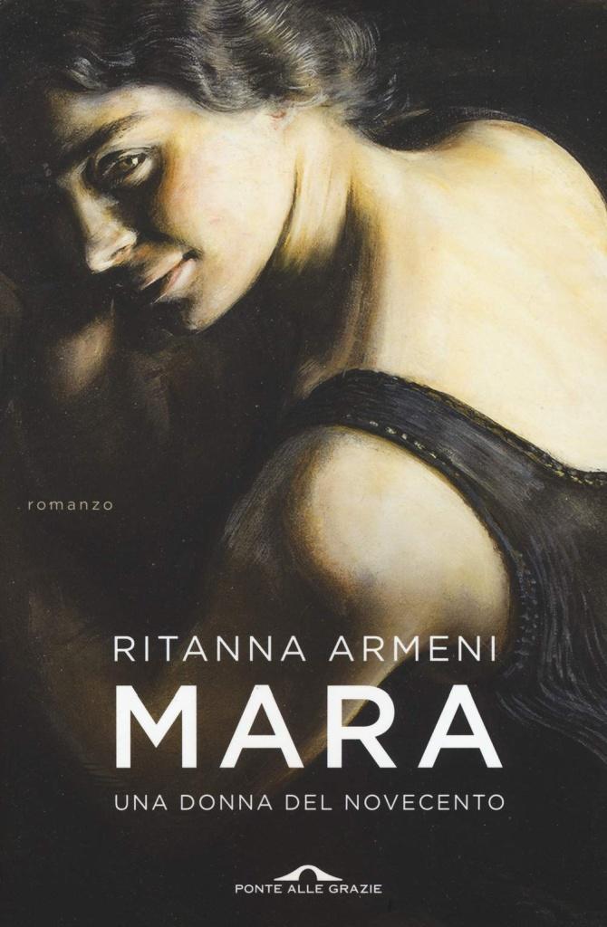 Ritanna Armeni - Mara. Una donna del Novecento