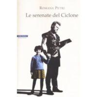 Romana Petri, Le serenate del Ciclone