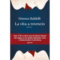 Simona Baldelli, La vita a rovescio