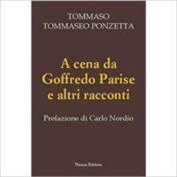 """""""A cena da Goffredo Parise e altri racconti """" di Tommaso Tommaseo Ponzetta"""