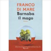 """""""Barnaba il mago"""" di Franco Di Mare"""