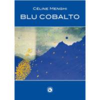 """""""Blu cobalto"""" di Cèline Menghi"""