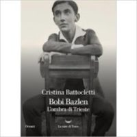 """Bobi Bazlen. L'ombra di Trieste"" di Cristina Battocletti"