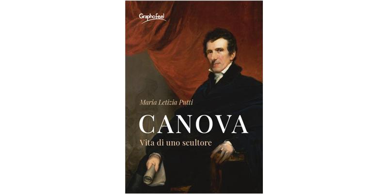 """"""" Canova. Vita di uno scultore"""" di Maria Letizia Putti"""