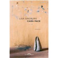 """Cara Pace"" di Lisa Ginzburg"