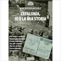 """""""Cefalonia. Io e la mia storia"""" di Vincenzo di Michele"""