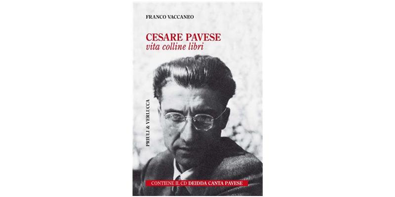 """""""Cesare Pavese. Vita colline libri"""" di Franco Vaccaneo"""
