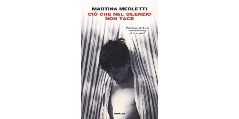 """""""Ciò che nel silenzio non tace"""" di Martina Merletti"""