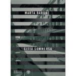 """Recensione a """"Città sommersa"""" di Marta Barone"""