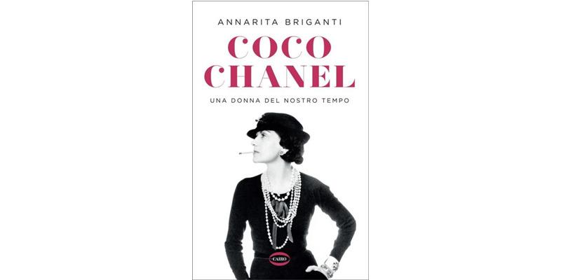 """""""Coco Chanel. Una donna del nostro tempo"""" di Annarito Briganti"""