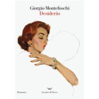 """""""Desiderio"""" di Giorgio Montefoschi"""