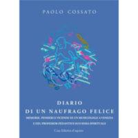 """""""Diario di un naufrago felice"""" di Paolo Cossato"""