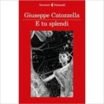 """Recensioni a """"E tu splendi"""" di Giuseppe Catozzella"""