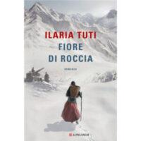 """""""Fiore di roccia"""" di Ilaria Tuti"""