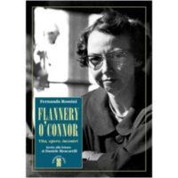 """""""Flannery O'Connor. Vita, opere, incontri"""" di Fernanda Rossini"""