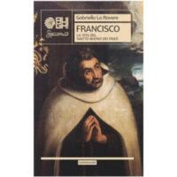 """""""Francisco. La vita del matto buono dei frati"""" di Gabriella La Rovere"""