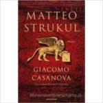 """Recensioni a """"Giacomo Casanova. La suonata dei cuori infranti"""" di Matteo Strukul"""