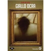 """""""Giallo ocra"""" di Giusi De Luca"""