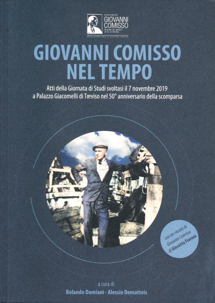 """""""Giovanni Comisso nel tempo"""". Atti della Giornata di Studi (7 novembre 2019)"""
