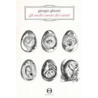 """""""Gli occhi vuoti dei santi"""" di Giorgio Ghiotti"""
