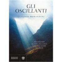 """""""Gli oscillanti"""" di Claudio Morandini"""
