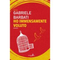 """""""Ho immensamente voluto"""" di Gabriele Barbati"""
