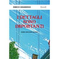 """""""I dettagli sono importanti"""" di Enrico Grandesso"""