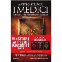 """""""I Medici. Decadenza di una famiglia"""" di Matteo Strukul"""