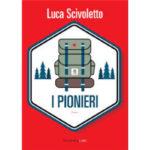 """Recensioni a """"I pionieri"""" di Luca Scivoletto"""