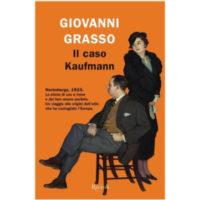 """""""Il caso Kaufmann"""" di Giovanni Grasso"""
