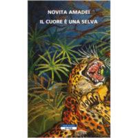 """""""Il cuore è una selva"""" di Novita Amadei"""