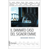 """""""Il dannato caso del signor emme"""" di Massimo Roscia"""